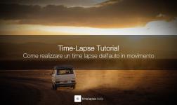 Drive Lapse: Come fare un time lapse dell'auto in movimento