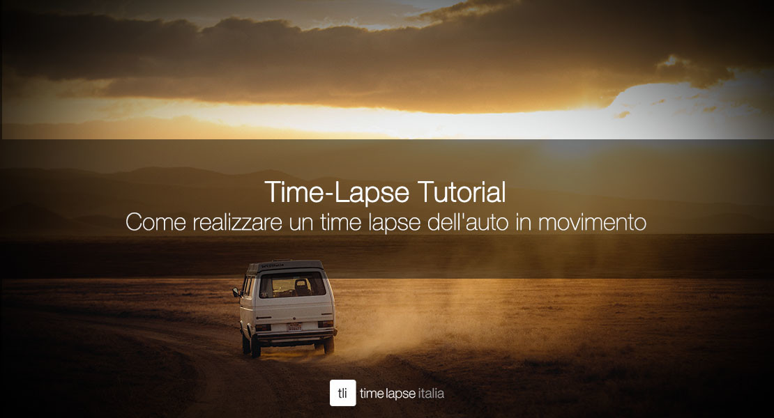 Come realizzare un time lapse auto in movimento