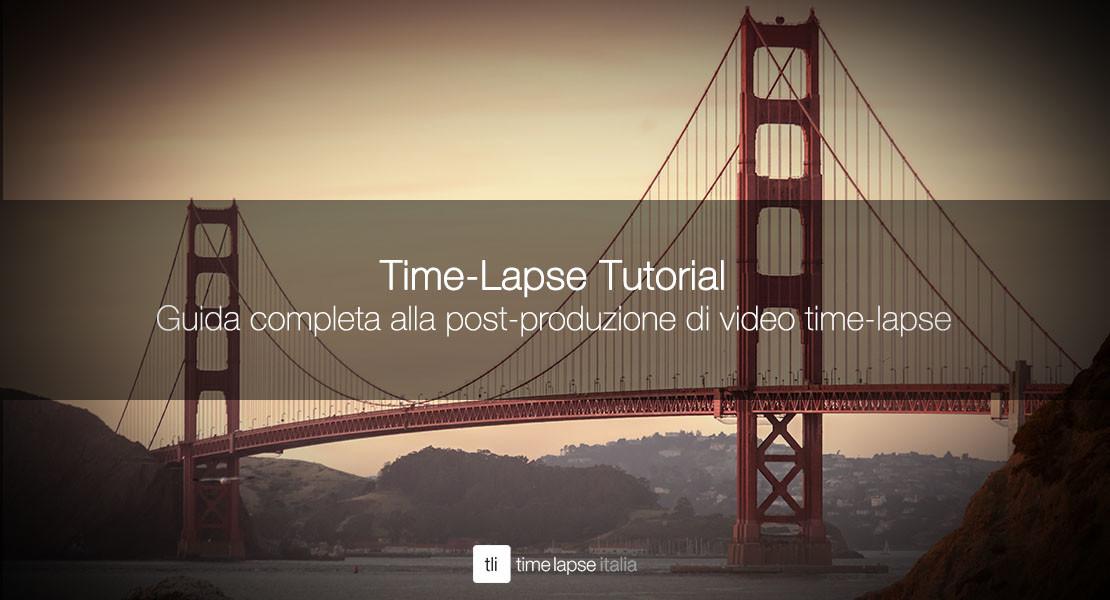 Guida completa alla post-produzione di video time-lapse SDR-2015
