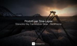 Starworks Sky Trail Modular Slider - Recensione - Luca Pelizzaro