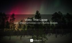 9 affascinanti video timelapse con l'Aurora Boreale